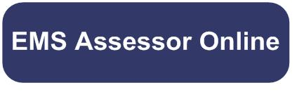 click here for EMS Assessor Online